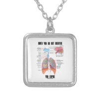 When You Do Not Breathe Expire Respiratory System Square Pendant Necklace