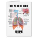 When You Do Not Breathe You Expire (Respiratory) Card