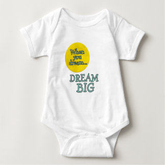 When You Dream Dream Big Infant Creeper