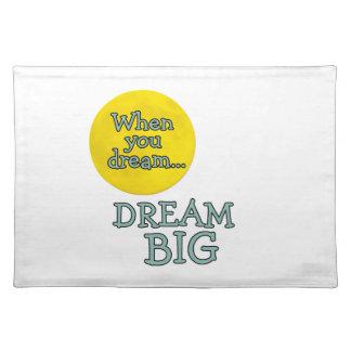 When You Dream Dream Big Placemat