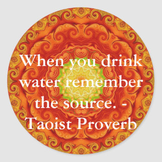 When you drink water remember the source. - Taoist Classic Round Sticker