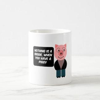 When you have a piggy coffee mug