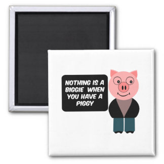 When you have a piggy magnet