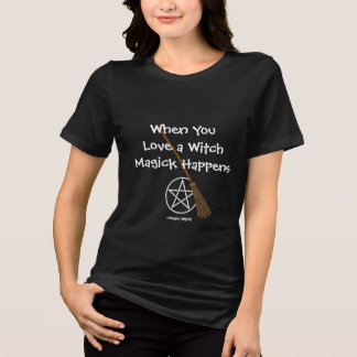 When You Love a Witch Magick Happens Plus Size Tee