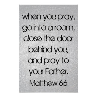 when you pray bible verse Matthew 6:6 Poster