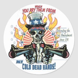 When You Pry Them From MY COLD DEAD Hands Classic Round Sticker