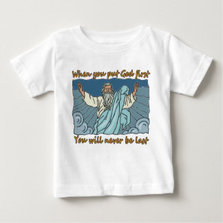 WHEN YOU PUT GOD FIRST, YOU CAN NEVER BE THE LAST BABY T-Shirt