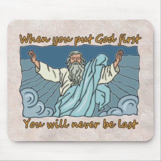 WHEN YOU PUT GOD FIRST, YOU WILL NEVER BE THE LAST MOUSE PAD