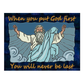 WHEN YOU PUT GOD FIRST, YOU WILL NEVER BE THE LAST POSTCARD