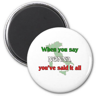 When you say Nonna, you've said it all. Magnet