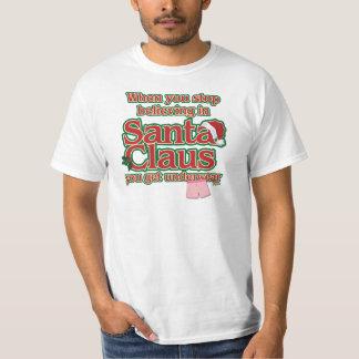 When you stop believing in Santa...underwear. T-Shirt