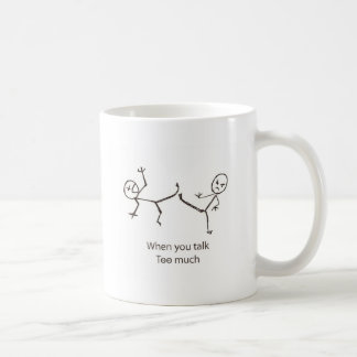 When you talk too much mugs