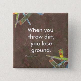 When you throw dirt button