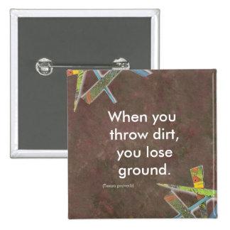 When you throw dirt pins