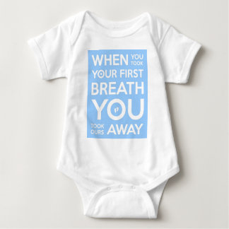 WHEN YOU TOOK YOUR FIRST BREATH...Subway Style Art Baby Bodysuit