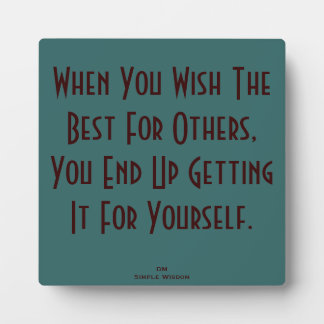 """""""When You Wish The Best For Others...' Plaque"""