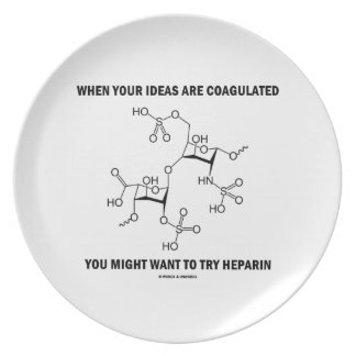 When Your Ideas Are Coagulated Might Want Heparin Dinner Plate