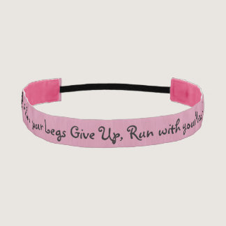 When Your Legs Give Up Run With Your Heart Athletic Headband