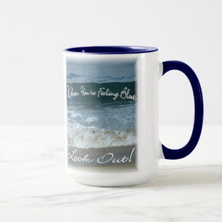 When You're Feeling Blue Look Out(beautiful ocean) Mug