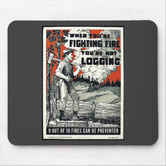 When You're Fighting Fires You're Not Logging Mouse Pad