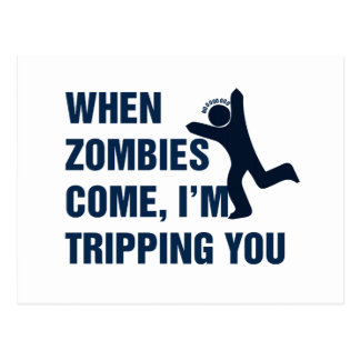 When Zombies come I'm tripping you Postcard