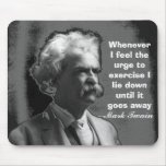 Whenever I feel the urge to exercise Mark Twain Mouse Pad