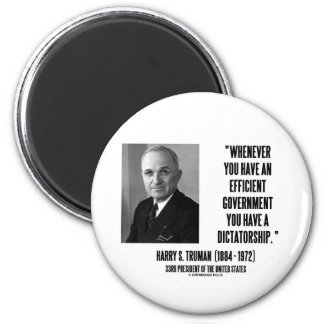 Whenever You Have An Efficient Govt Dictatorship 2 Inch Round Magnet