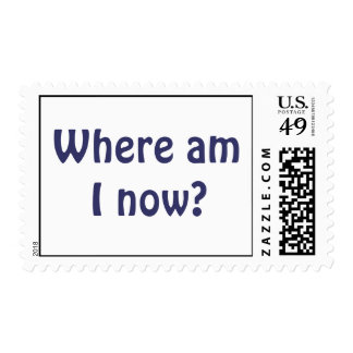 Where am I now? stamp