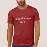 Where Am I Shirt