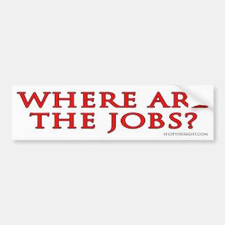 Where are the Jobs Bumpersticker Bumper Sticker