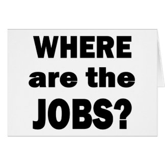 Where are the JOBS? Card