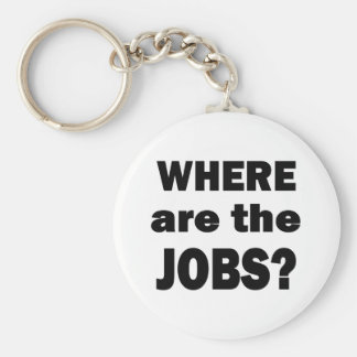 Where are the JOBS? Key Chains
