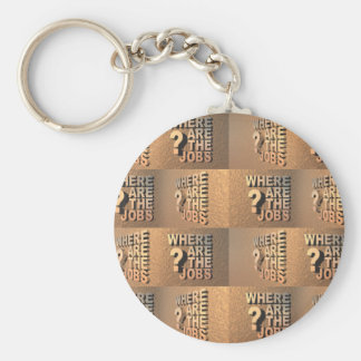 Where Are The Jobs? Keychain