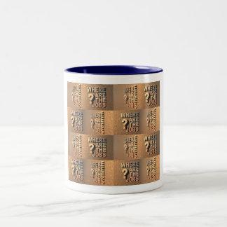Where Are The Jobs? Two-Tone Coffee Mug