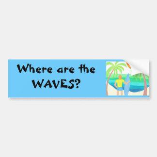 Where Are the Waves? Car Bumper Sticker