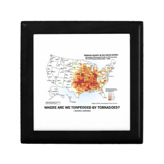 Where Are We Torpedoed By Tornadoes? (Meteorology) Jewelry Boxes