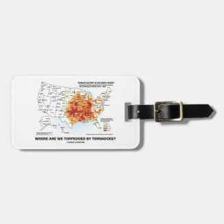 Where Are We Torpedoed By Tornadoes? (Meteorology) Travel Bag Tags