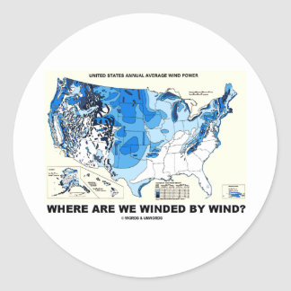 Where Are We Winded By Wind Wind Power Round Stickers
