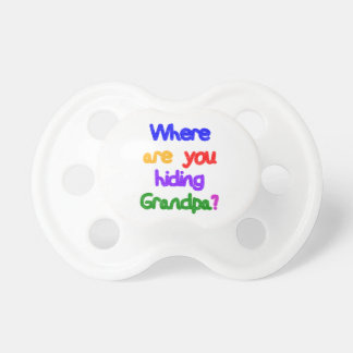 Where are you hiding Grandpa Baby Pacifier