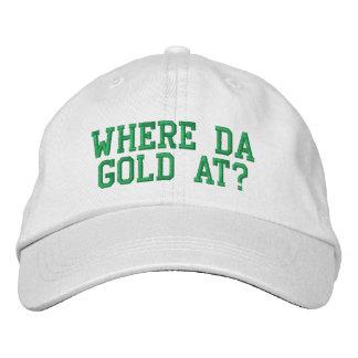 Where da gold at? embroidered baseball hat