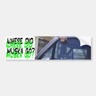 Where Did Muska Go/Monkey Car Bumper Sticker