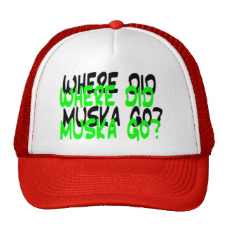 Where Did Muska Go? THE HAT!