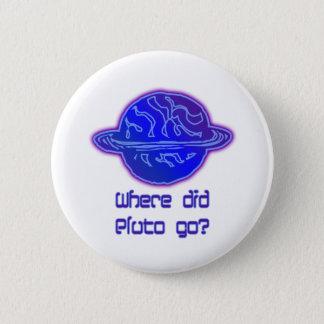 Where Did Pluto Go? Pinback Button