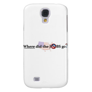 Where did the JOBS go? no Obama Galaxy S4 Case