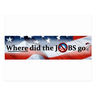 Where did the JOBS go? no Obama Postcard