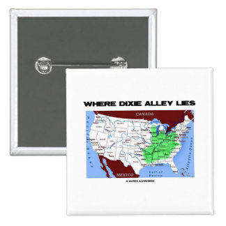 Where Dixie Alley Lies (United States Map) Pinback Button
