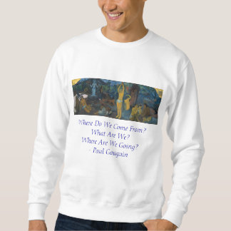 'Where Do We Come From?' - Paul Gauguin Sweatshirt
