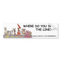 WHERE DO YOU DRAW THE LINE? BUMPER STICKER
