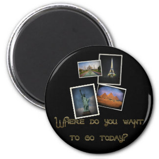 Where Do You Want to Go? 2 Inch Round Magnet