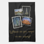 Where Do You Want to Go? Kitchen Towels